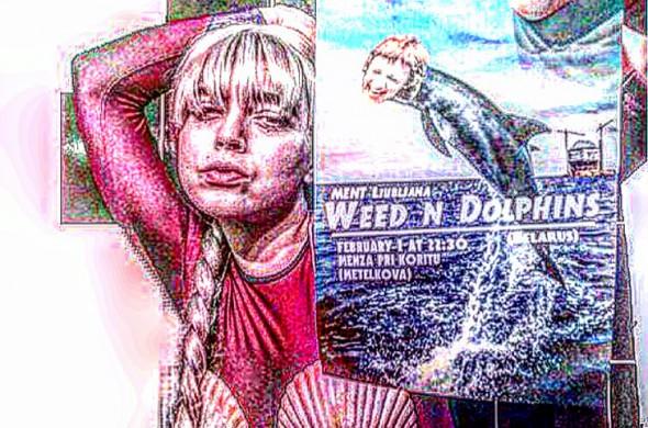 Weed & Dolphins - foto: asmeninis archyvas