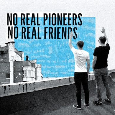 "No Real Pioneers ""No Real Friends"" viršelis"