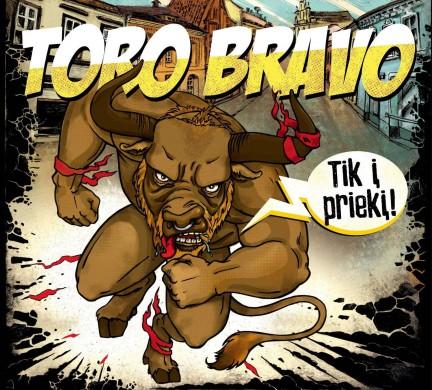 """Toro Bravo """"Tik į priekį"""" viršelis"""